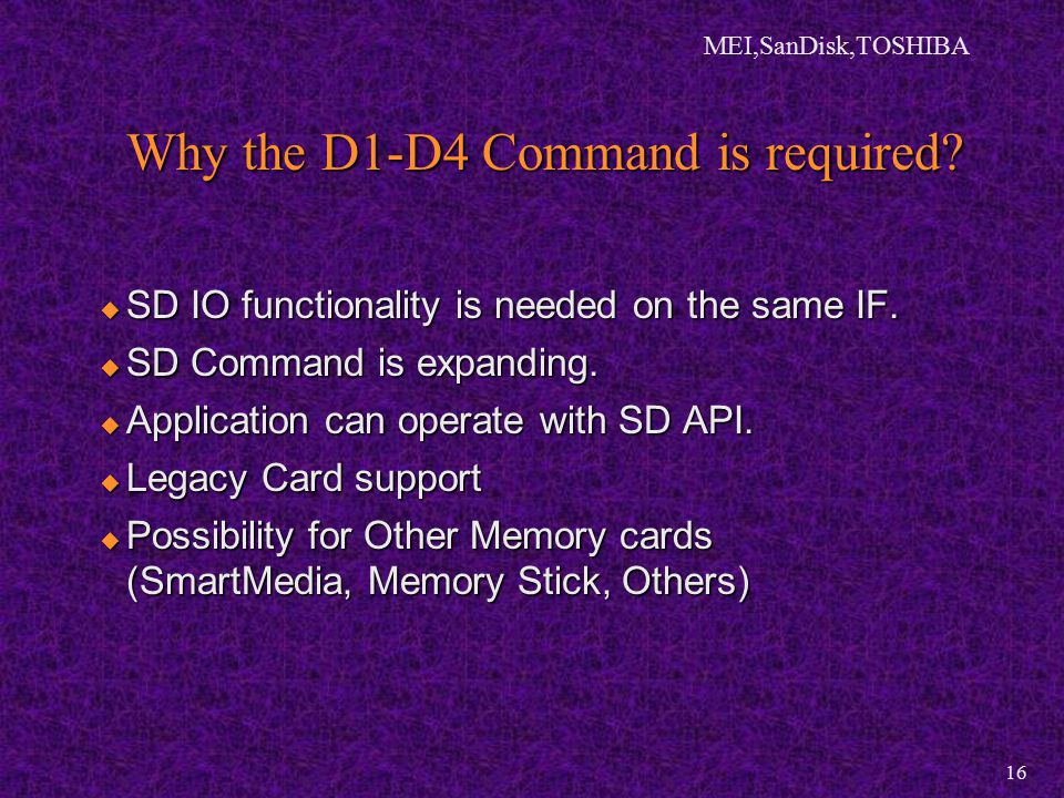 MEI,SanDisk,TOSHIBA 16 Why the D1-D4 Command is required.