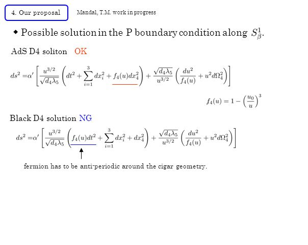 AdS D4 soliton OK Black D4 solution NG ◆ Possible solution in the P boundary condition along 4.