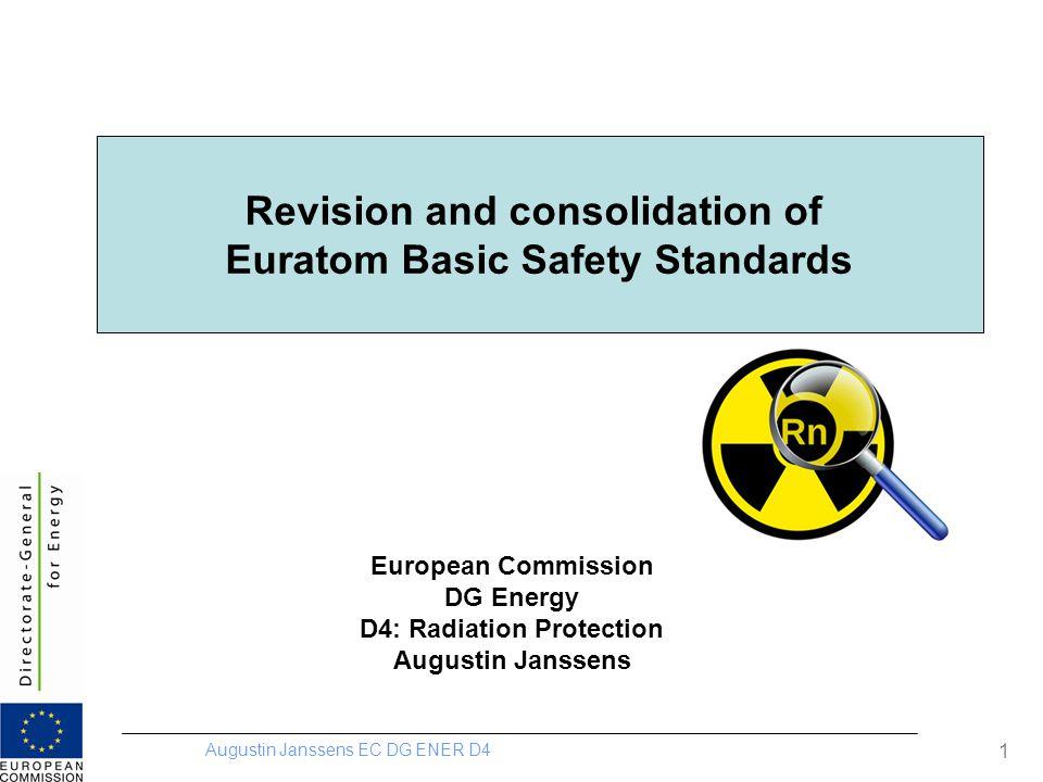 Augustin Janssens EC DG ENER D4 Dr. Augustin Janssens Europäische Atomenergiegemeinschaft EURATOM Entstehung und Stand des Entwurfs der EURATOM-Direkt