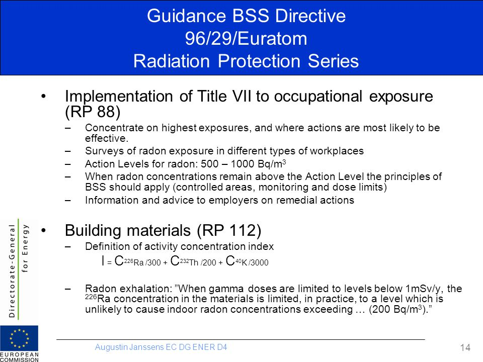 Augustin Janssens EC DG ENER D4 14 Guidance BSS Directive 96/29/Euratom Radiation Protection Series Implementation of Title VII to occupational exposu