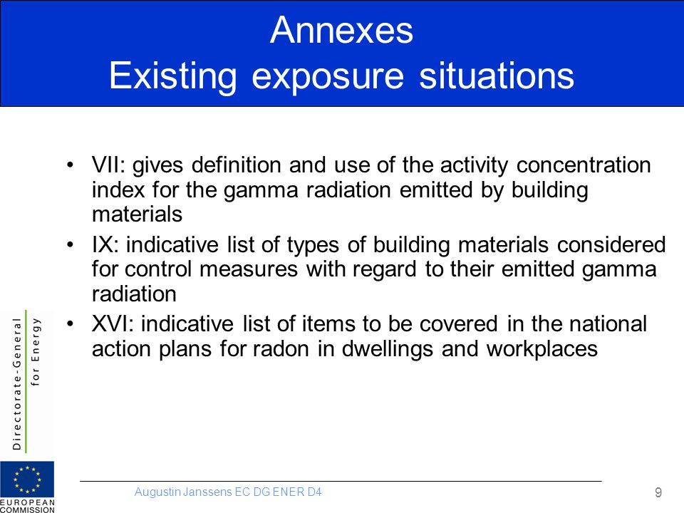 Augustin Janssens EC DG ENER D4 9 VII: gives definition and use of the activity concentration index for the gamma radiation emitted by building materi