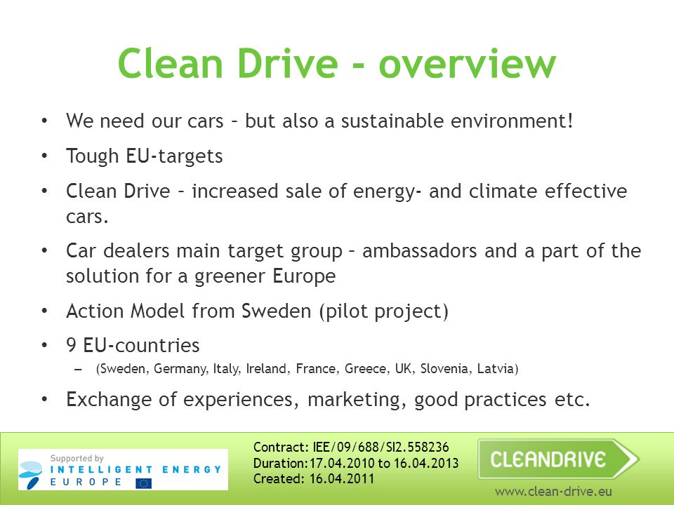 www.clean-drive.eu Clean Drive - overview We need our cars – but also a sustainable environment.