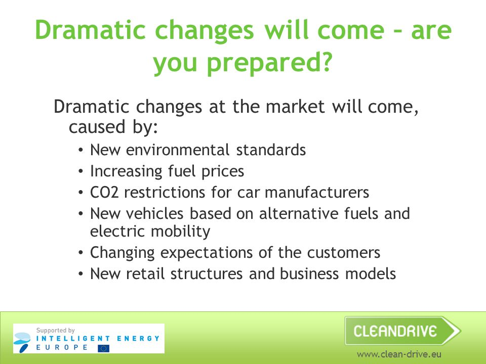 www.clean-drive.eu Dramatic changes will come – are you prepared.