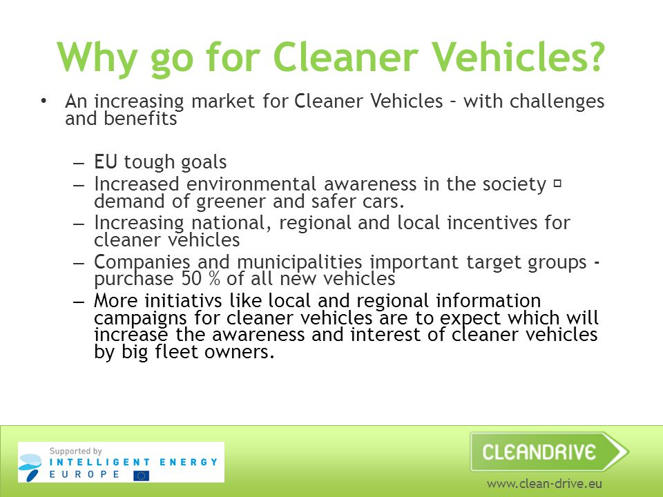 www.clean-drive.eu Increasing number of passenger cars in the World Sweden: ca 4,3 millions passenger cars The World: ca 700 millions passenger cars (2007) Prognosis till 2012 = ca 1,2 billions of cars Would give an increase with ca 270 000 new cars every day in the World – from 01/01/08 – 12/31/12.