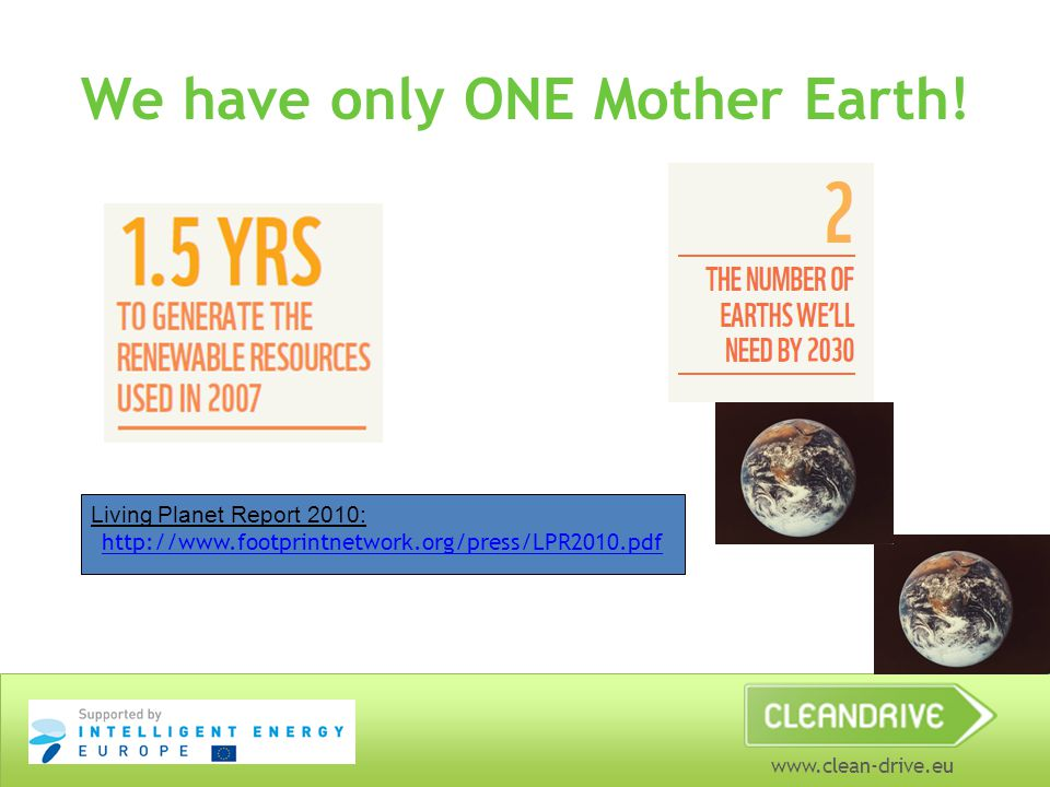 www.clean-drive.eu We have only ONE Mother Earth.
