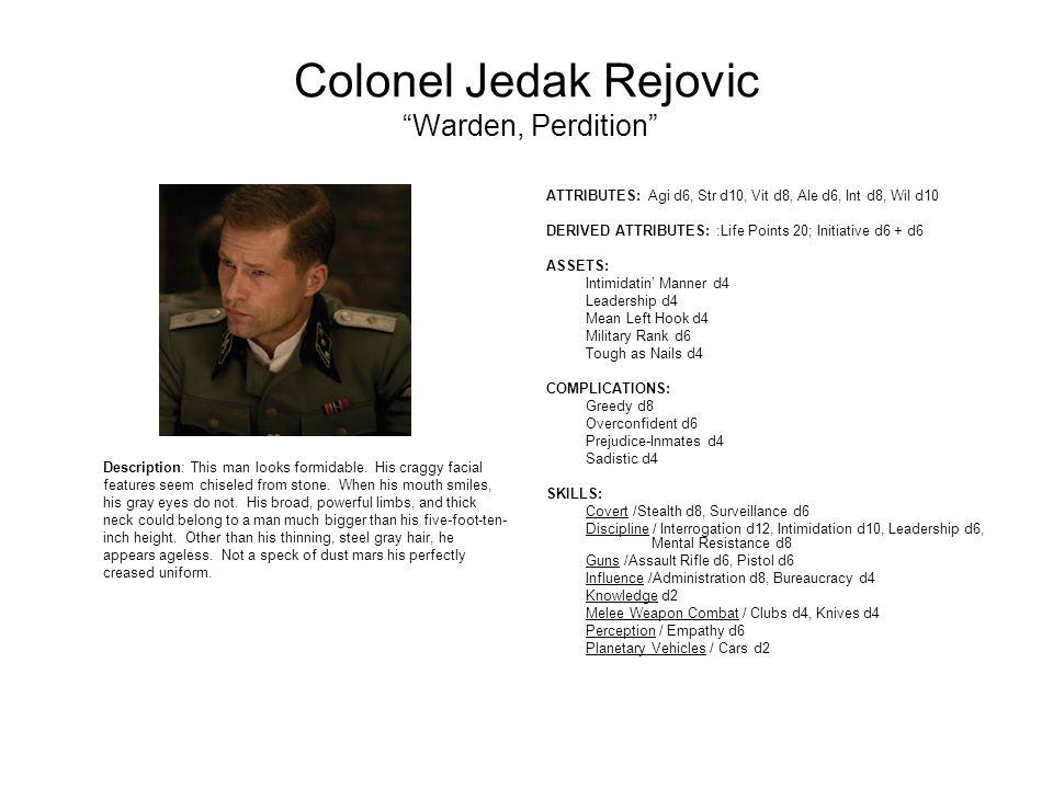 Colonel Jedak Rejovic Warden, Perdition Description: This man looks formidable.