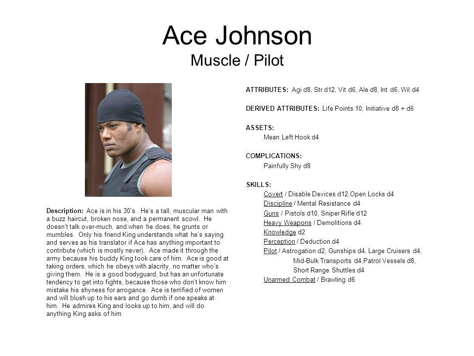 Ace Johnson Muscle / Pilot Description: Ace is in his 30's.