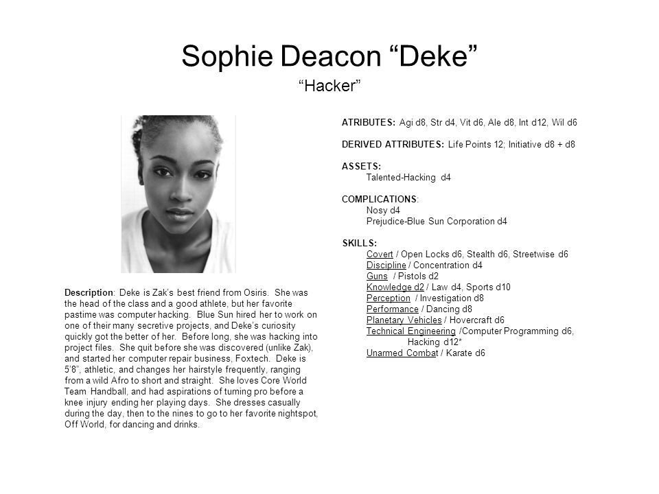 Sophie Deacon Deke Hacker Description: Deke is Zak's best friend from Osiris.