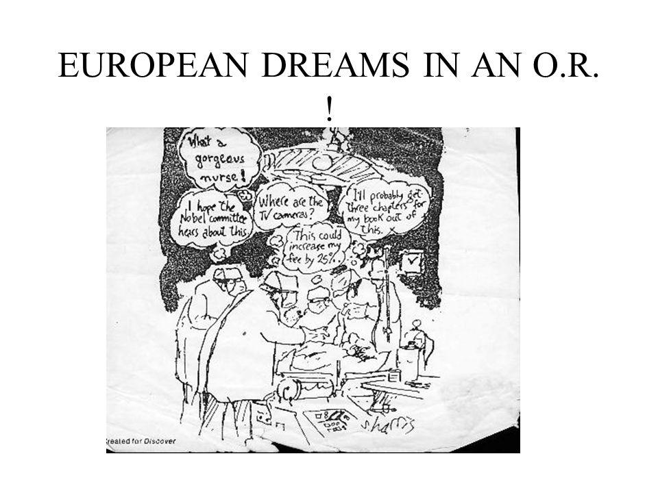 EUROPEAN DREAMS IN AN O.R. !