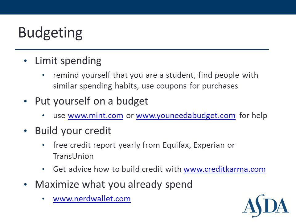Budgeting Limit spending remind yourself that you are a student, find people with similar spending habits, use coupons for purchases Put yourself on a