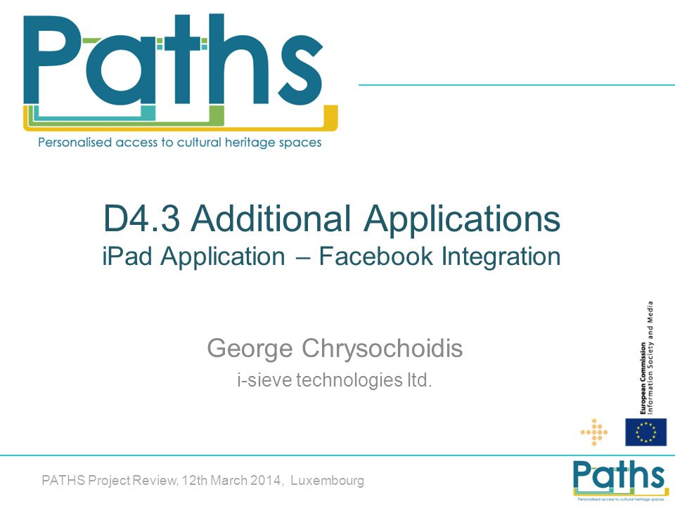 D4.3 Additional Applications iPad Application – Facebook Integration George Chrysochoidis i-sieve technologies ltd.