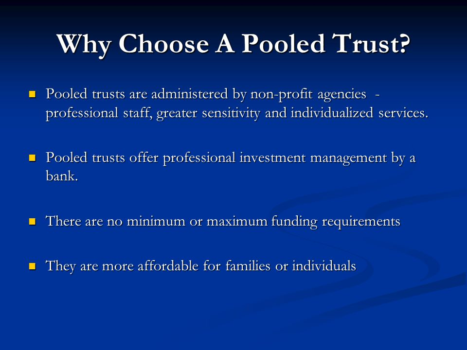 Why Choose A Pooled Trust.