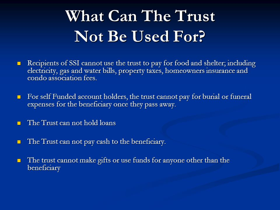 What Can The Trust Not Be Used For.