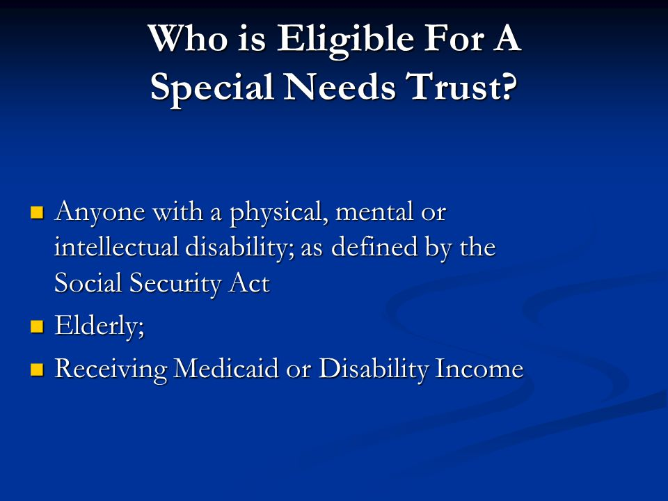 Who is Eligible For A Special Needs Trust.