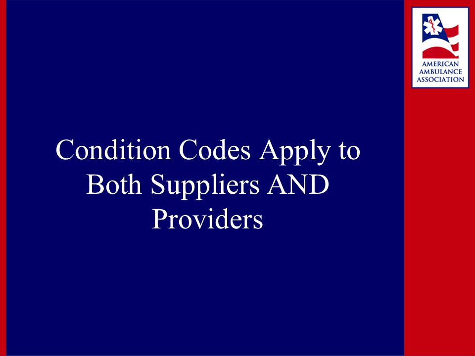 Condition Codes Apply to Both Suppliers AND Providers