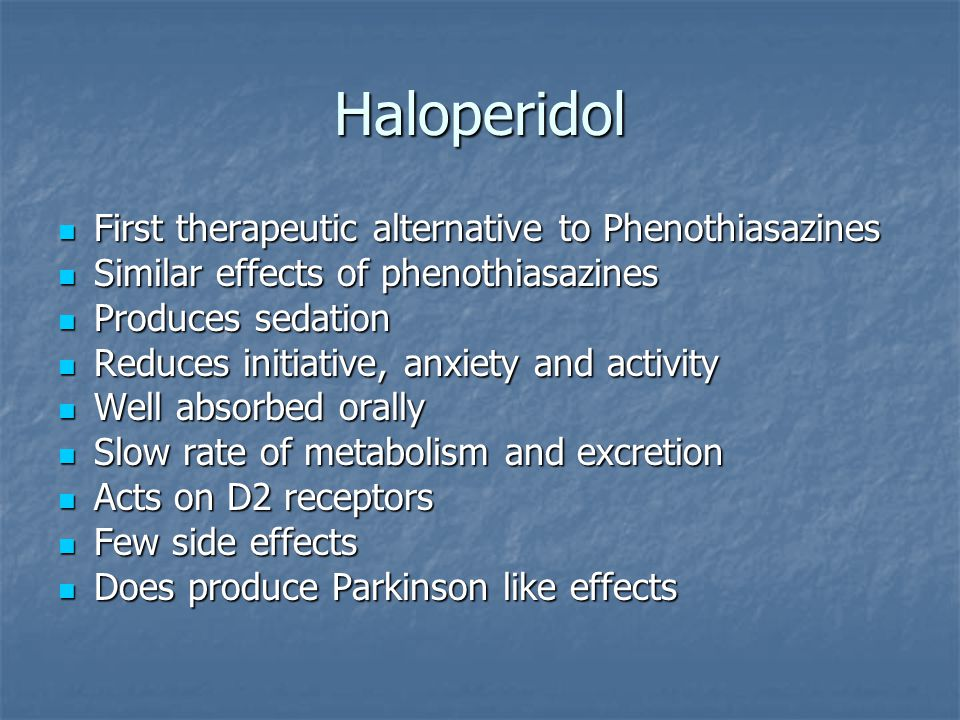 Haloperidol First therapeutic alternative to Phenothiasazines First therapeutic alternative to Phenothiasazines Similar effects of phenothiasazines Si