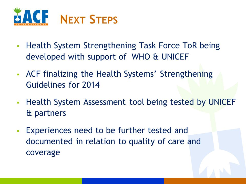  Health System Strengthening Task Force ToR being developed with support of WHO & UNICEF  ACF finalizing the Health Systems' Strengthening Guideline