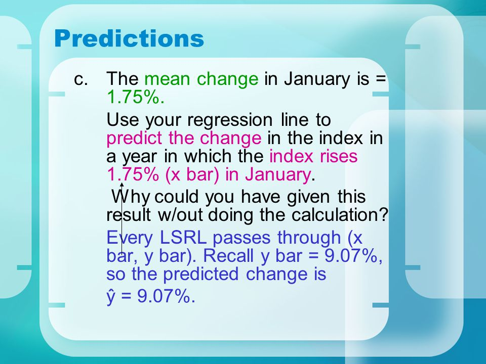 Predictions c.The mean change in January is = 1.75%.