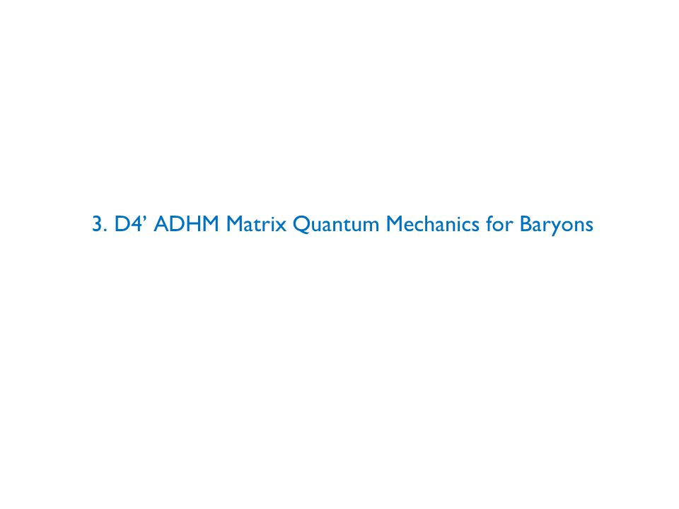 3. D4' ADHM Matrix Quantum Mechanics for Baryons