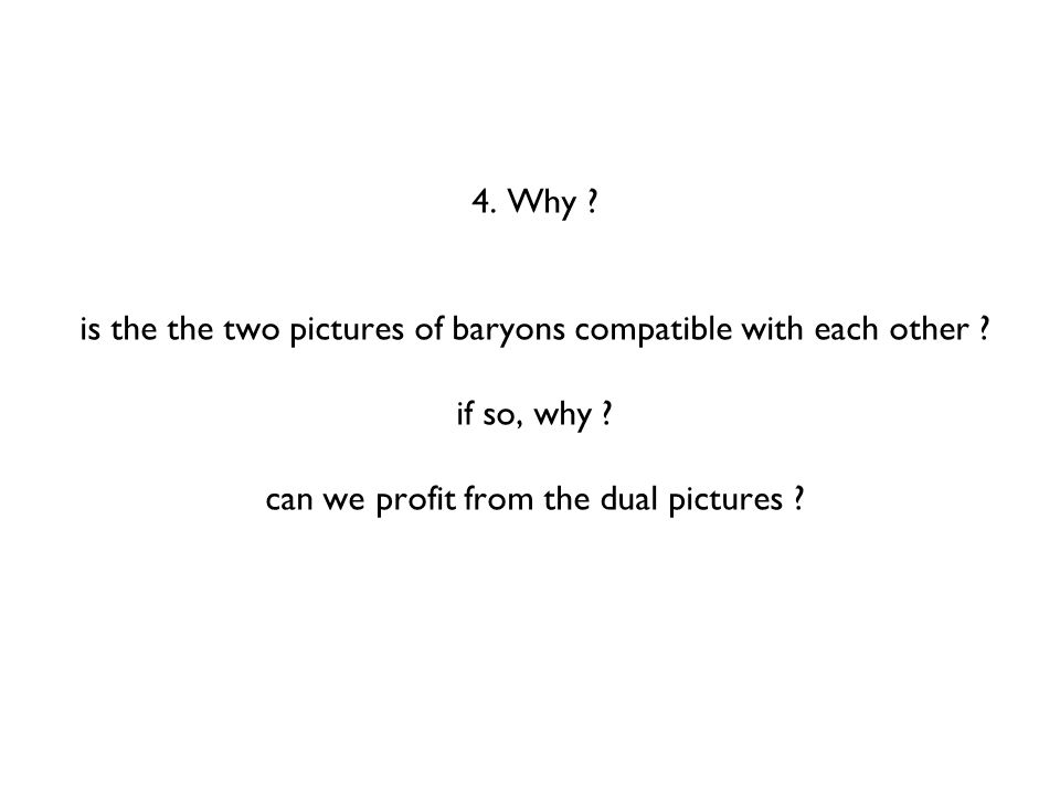 4. Why . is the the two pictures of baryons compatible with each other .