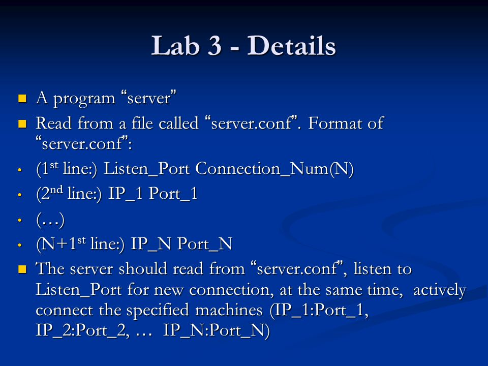 Lab 3 - Requirements  The implementation is based on TCP.