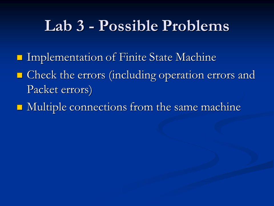 Lab 3 - Details A program server A program server Read from a file called server.conf .