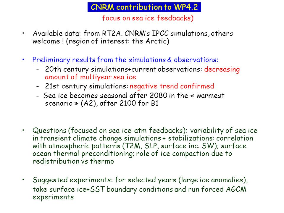 focus on sea ice feedbacks) Available data: from RT2A.