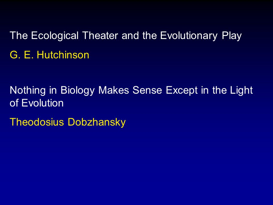 The Ecological Theater and the Evolutionary Play G.