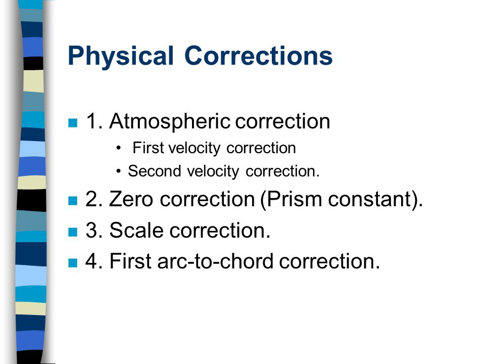 Physical Corrections 1.