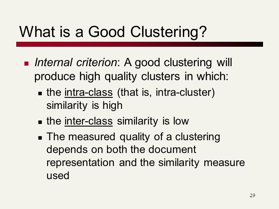 29 What is a Good Clustering.