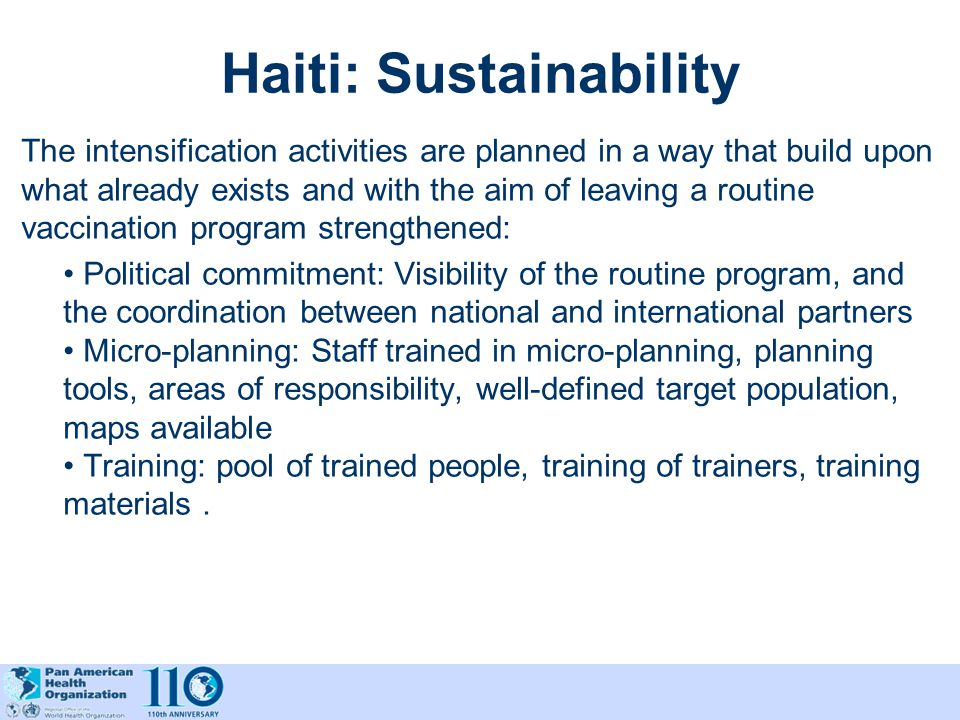 Haiti: Sustainability The intensification activities are planned in a way that build upon what already exists and with the aim of leaving a routine va