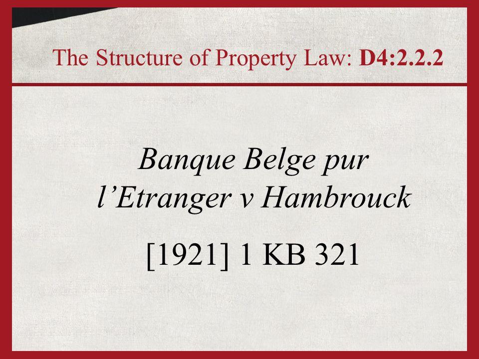 Banque Belge pur l'Etranger v Hambrouck [1921] 1 KB 321 The Structure of Property Law: D4:2.2.2