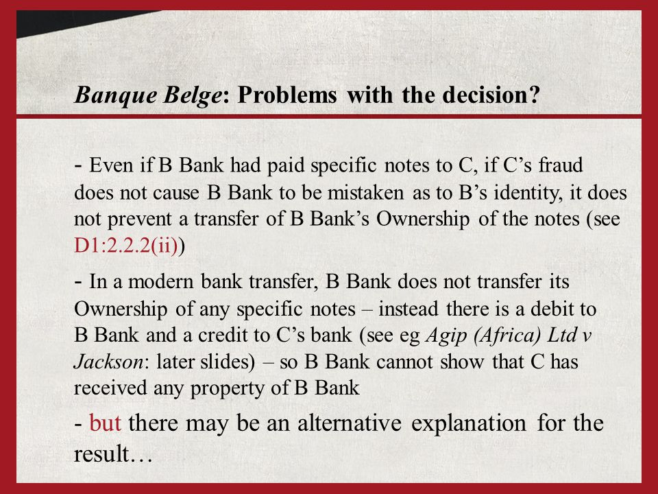 Banque Belge: Problems with the decision? - In a modern bank transfer, B Bank does not transfer its Ownership of any specific notes – instead there is