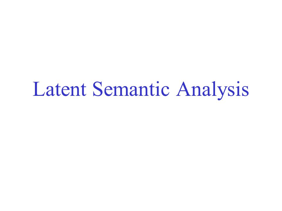 Latent Semantic Analysis