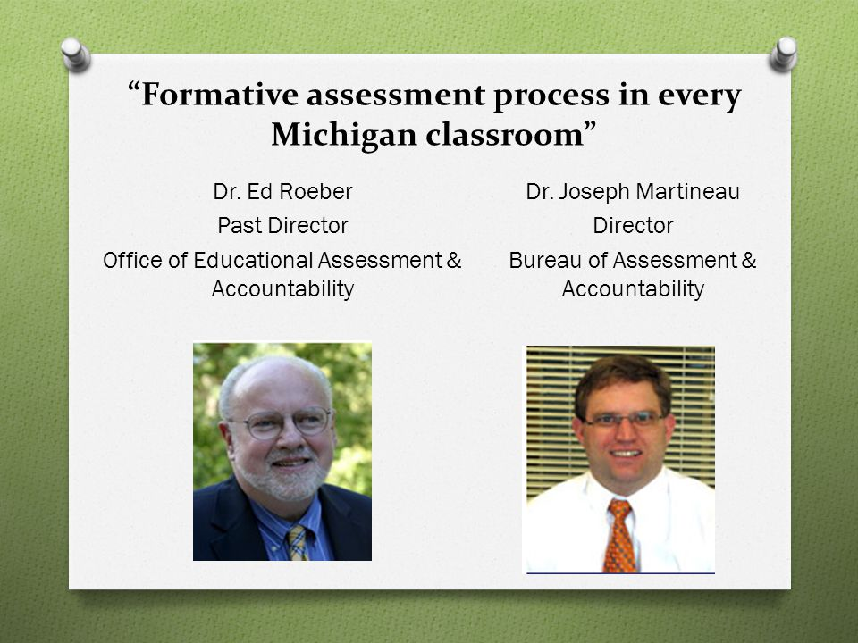 Formative assessment process in every Michigan classroom Dr.