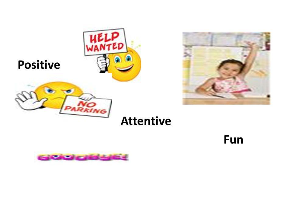 Positive Attentive Fun