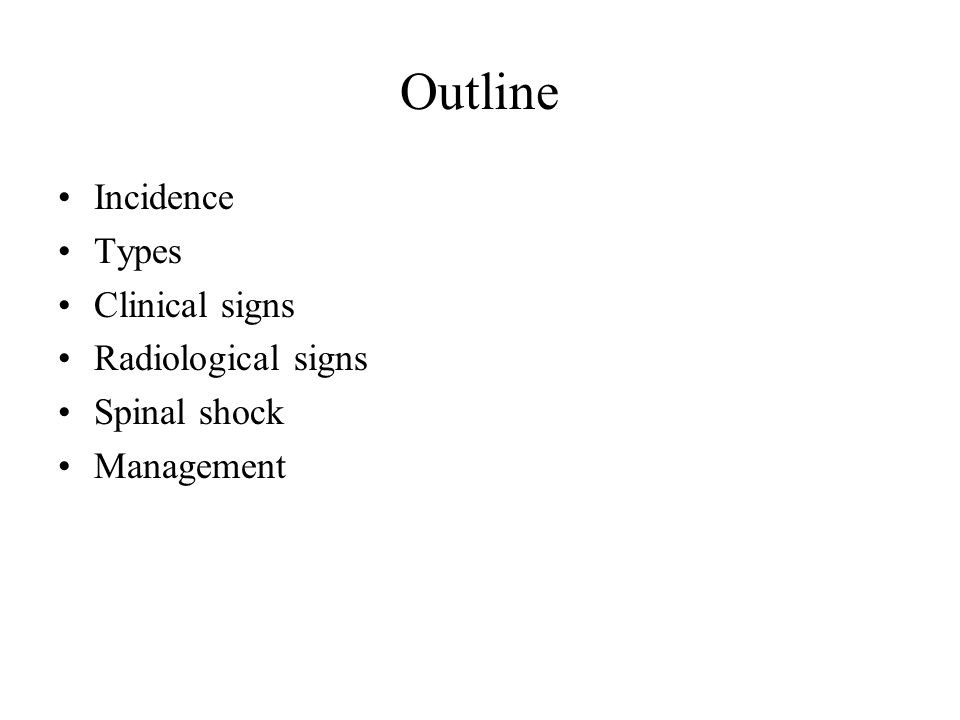 Outline Incidence Types Clinical signs Radiological signs Spinal shock Management