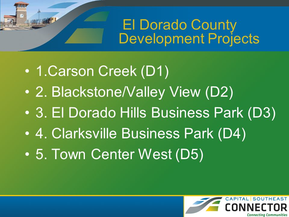 El Dorado County Development Projects 1.Carson Creek (D1) 2.