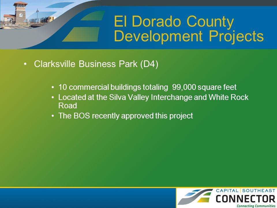 El Dorado Hills Development Projects Town Center West (D5) Anticipate 500,000 square feet of office space located off Latrobe Road and north of White Rock Road Rough grading is being processed on the site.