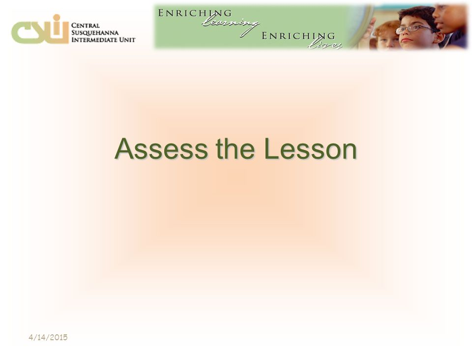 Assess the Lesson 4/14/2015