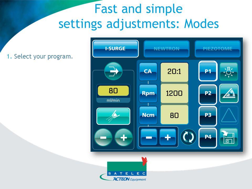 Marking implant site 1200 Rpm 80 N.Cm 80 ml/min Pilot drill 800 Rpm 80 N.cm 100 ml/min Site preparation Tapping 15 Rpm 40 N.cm 100 ml/min Screwing 30 Rpm 40 N.cm 0 ml/min I-SURGE: four pre-set modes P1, P2, P3: Direct access to Rpm P4: Direct access to Ncm
