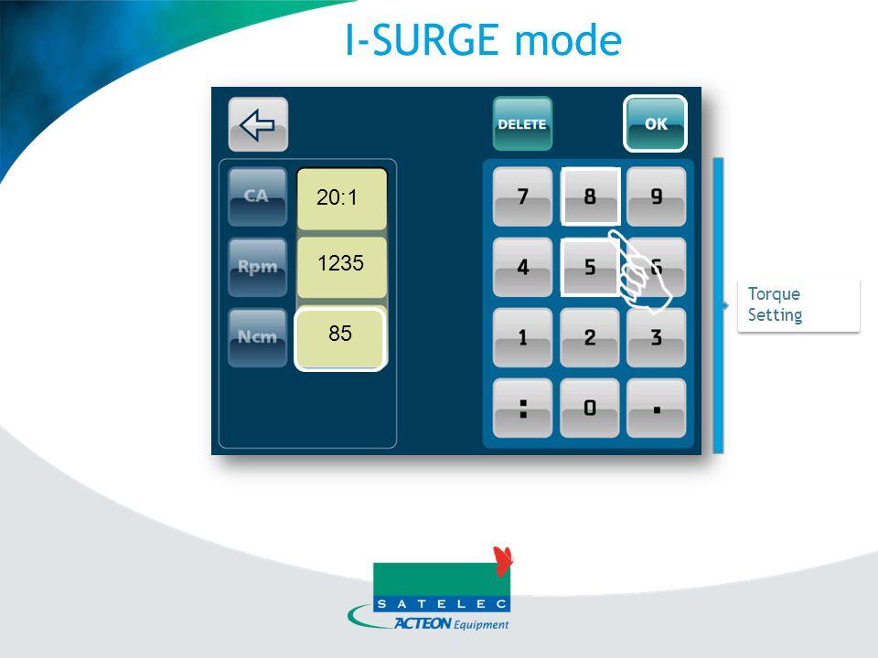 I-SURGE mode 1.Select your program. 2. Select/change your contra- angle ratio.