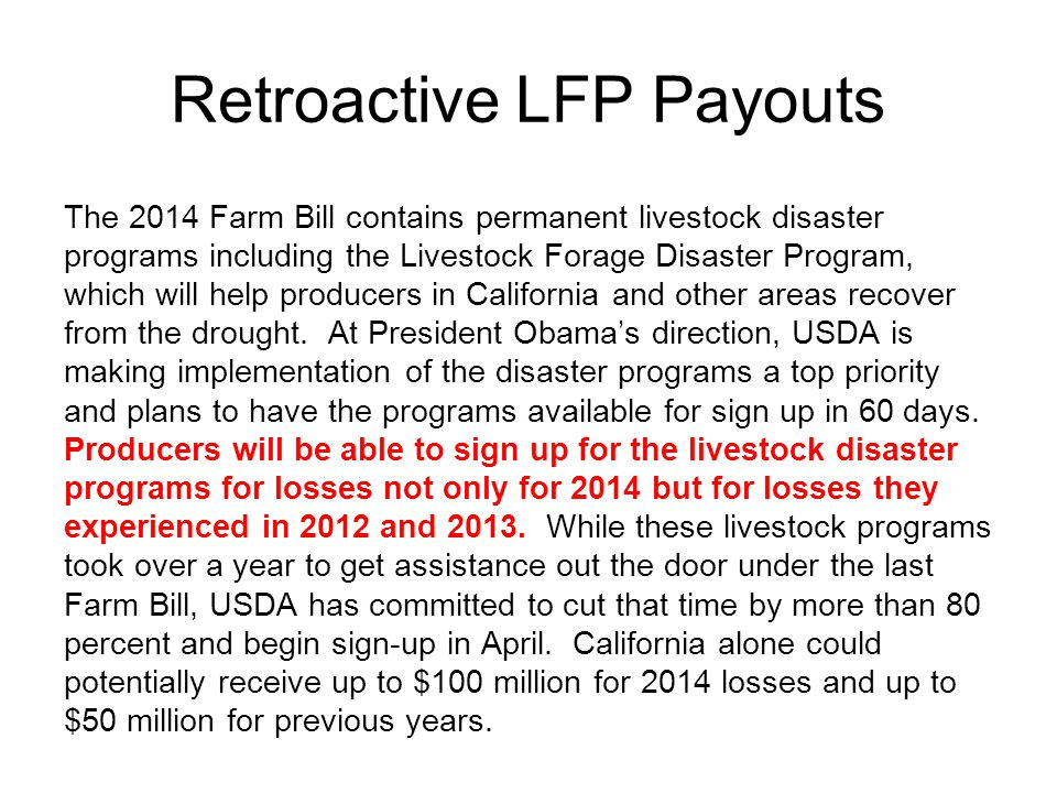 Retroactive LFP Payouts The 2014 Farm Bill contains permanent livestock disaster programs including the Livestock Forage Disaster Program, which will
