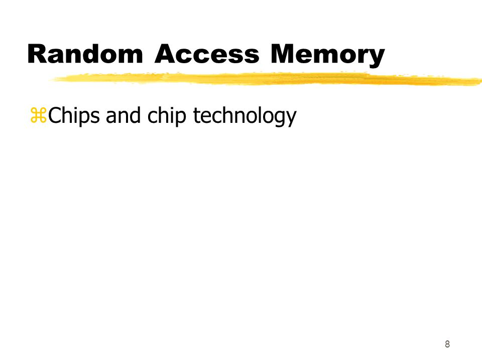 8 Random Access Memory zChips and chip technology
