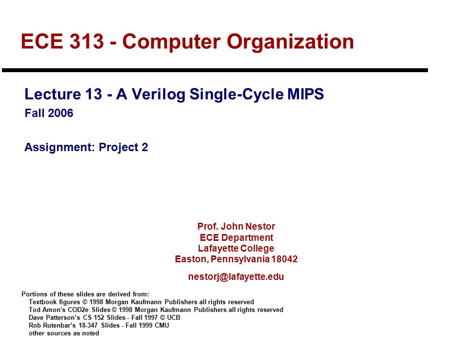 ECE 313 Fall 2006Lecture 13 - Verilog Single-Cycle2 Outline - A Single-Cycle MIPS in Verilog  Modeling basic datapath components   Modeling the datapath  Modeling the control unit