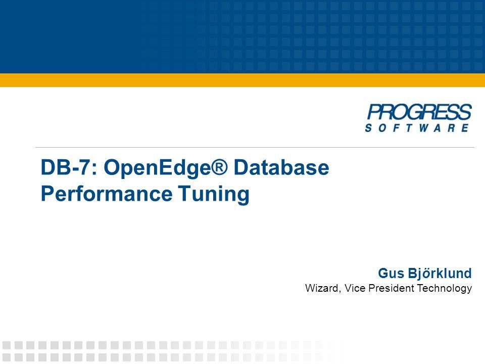 © 2006 Progress Software Corporation12 DB-7: OpenEdge Database Performance Tuning 6: Increase BI Log Cluster Size > > proutil foo -C truncate bi \ > -biblocksize 8 -bi 4096 > proserve foo -B 32000 -spin 50000 > probiw foo > proapw foo > proapw foo >