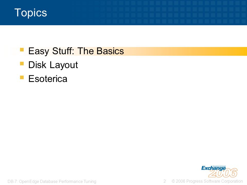 © 2006 Progress Software Corporation13 DB-7: OpenEdge Database Performance Tuning 7: Add BI Log buffers > > proutil foo -C truncate bi \ > -biblocksize 8 -bi 4096 > proserve foo -B 32000 -spin 50000 \ > -bibufs 25 > probiw foo > proapw foo > proapw foo >