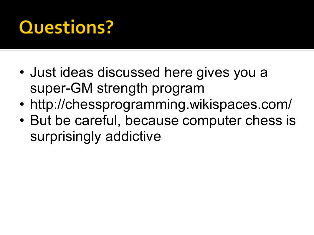 Just ideas discussed here gives you a super-GM strength program http://chessprogramming.wikispaces.com/ But be careful, because computer chess is surp