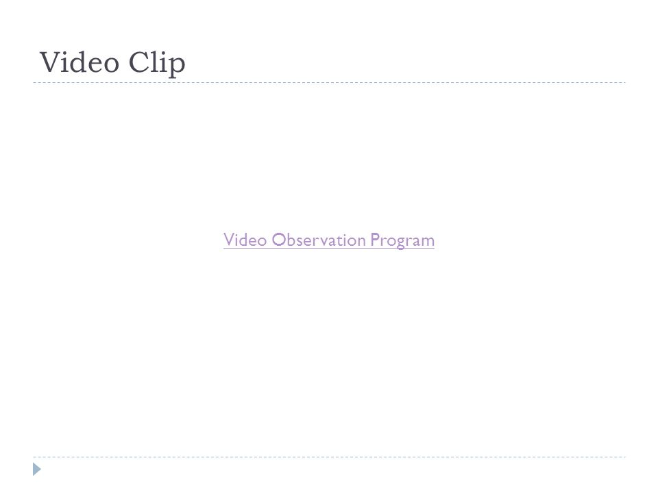 Video Clip Video Observation Program