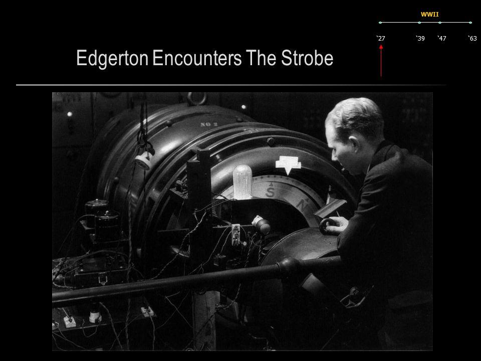 Edgerton Encounters The Strobe '27'63'47'39 WWII